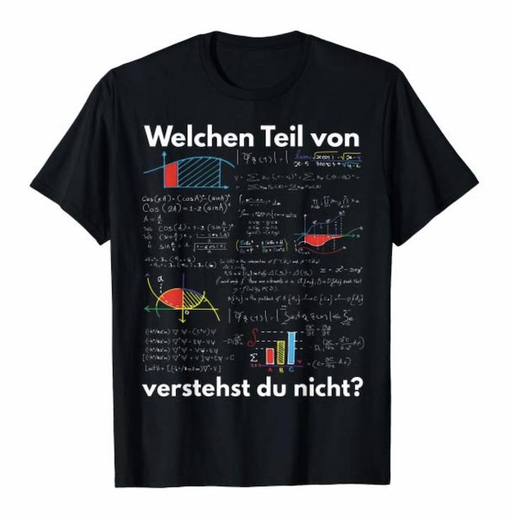 Welchen Teil von Mahte verstehst du nicht T Shirt