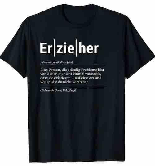 T Shirt Erzieher