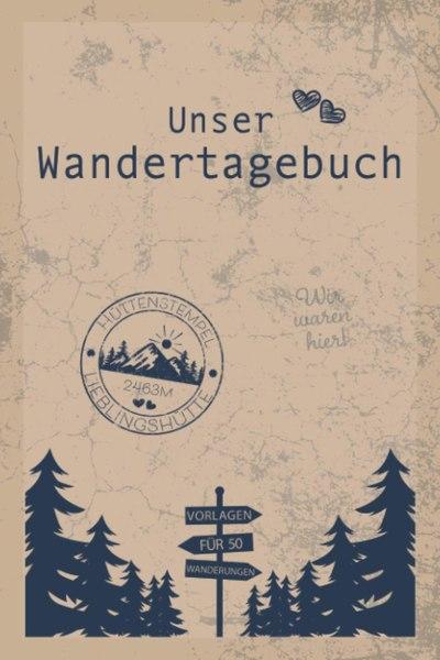 Buchcover mit Aufschrift Unser Wandertagebuch
